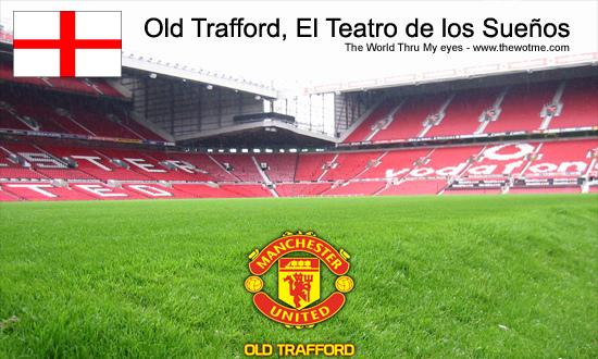 Old Trafford, El Teatro de los Sueños - old trafford manchester - Old Trafford, El Teatro de los Sueños