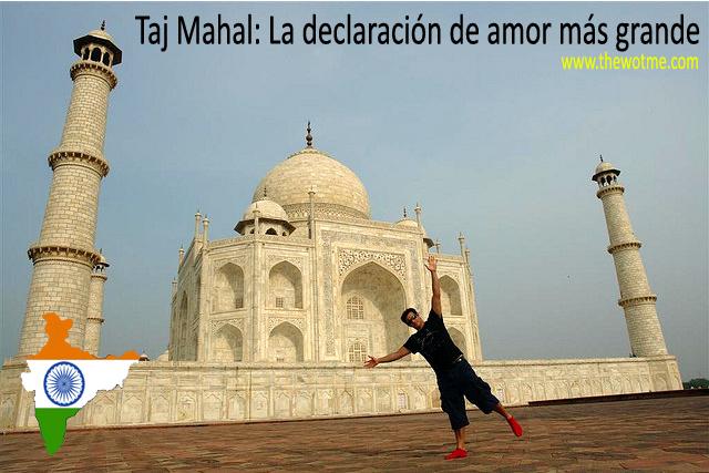 taj mahal, la declaración de amor más grande - taj mahal india - Taj Mahal, la declaración de amor más grande