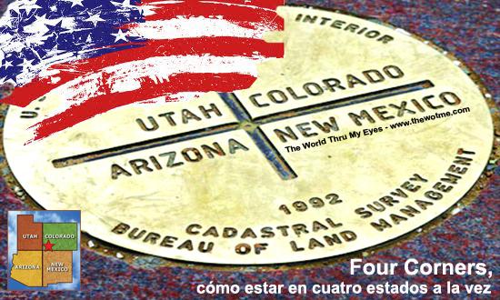Four Corners, cómo estar en cuatro estados a la vez en Estados Unidos Four Corners, cómo estar en cuatro estados a la vez - four corners - Four Corners, cómo estar en cuatro estados a la vez