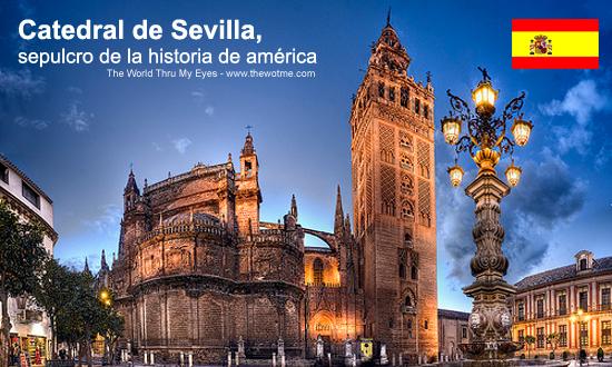 Catedral de Sevilla Catedral de Sevilla, sepulcro de la historia de américa - sevilla - Catedral de Sevilla, sepulcro de la historia de américa